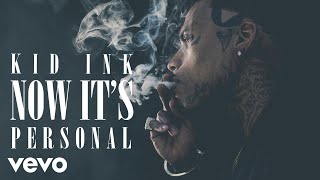 Kid Ink - Now It's Personal (Audio)