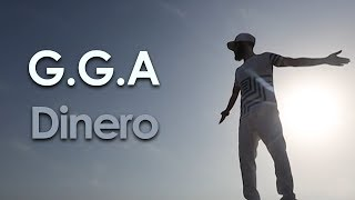 G.G.A - Dinero (Official Music Video)