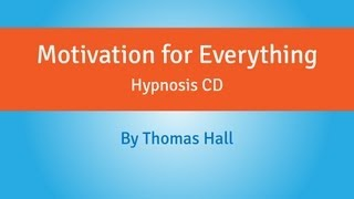 Motivation for Everything - Hypnosis CD - By Thomas Hall