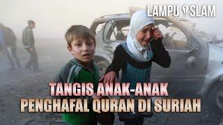 Tangisan Anak-Anak Penghafal Quran di Suriah
