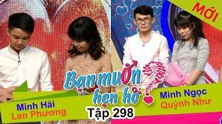 BẠN MUỐN HẸN HÒ | Tập 298 - FULL | Minh Hải - Lan Phương | Minh Ngọc - Quỳnh Như | 130817 👫
