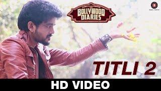 Titli 2 - Bollywood Diaries | Soumen Choudhary | Vineet Singh & Raima Sen