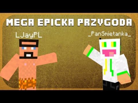 [1] Minecraft: Mega Epicka Przygoda w/ Pan Śmietanka - Beatka Riwendż