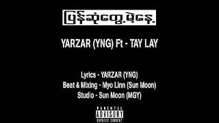ျပန္ဆုံေတြ႕မယ့္ေန႔ Yar Zar YNG Feat Tay Lay