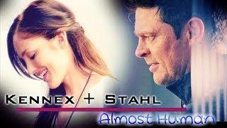 ►Almost Human || Kennex + Stahl || Bonfire Heart