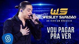 Wesley Safadão - Vou pagar pra ver [DVD ao vivo em Brasília]