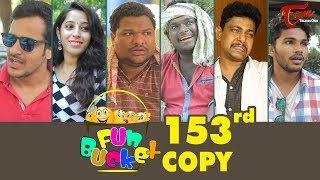 Fun Bucket | 153rd Episode | Funny Videos | Telugu Comedy Web Series | By Sai Teja   TeluguOne