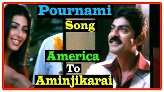 America To Aminjikarai Tamil Movie | Songs | Pournami Pole song | Jagapati Babu and Anushka unite
