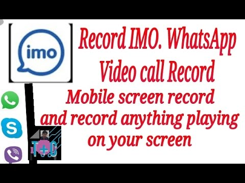 Record IMO and whatsapp video chatting,record your screen, record everything. What you want.