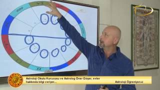 Öner Döşer ile Astroloji Öğreniyoruz : Evler