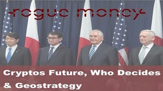 Rogue Mornings: Cryptos Future, Who Decides & Geostrategy  (10/31/2017)