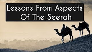 Lessons From Aspects Of Seerah   Mufti Menk 2018