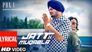 Lyrical :JATT DA MUQABALA Video | Sidhu Moosewala  | Snappy | New Songs 2018
