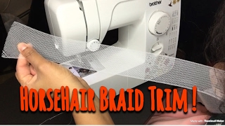 HorseHair Braid trim tutorial !!