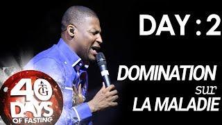 Pasteur Gregory Toussaint | 40 DAY FAST - DAY 2 | Dieu Veut Vous Guérir | Domination sur la Maladie