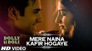 'Mere Naina Kafir Hogaye' Video Song | Dolly Ki Doli | T-series