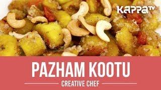 Pazham Kootu - Creative Chef - Kappa TV