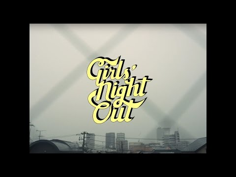 Girls' Night Out :: Orange Peeling (Official Music Video)