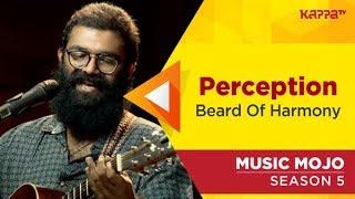 Beard Of Harmony - Music Mojo Season 5 - Kappa TV