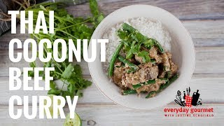 Thai Coconut Beef Curry | Everyday Gourmet S7 E70
