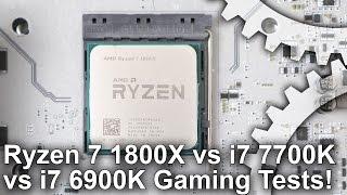 Ryzen 7 1800X vs Core i7 7700K/ i7 6900K Gaming Benchmarks!