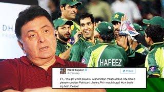 Rishi Kapoor WANTS Pakistani Players In IPL 2017 - CREATES Controversy