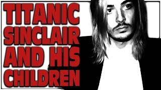 TITANIC SINCLAIR AND HIS CHILDREN /_\