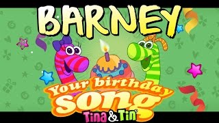 Tina & Tin Happy Birthday BARNEY (Personalized Songs For Kids) #PersonalizedSongs