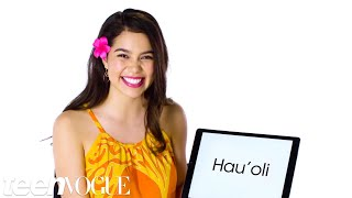 Hawaiian Pronunciation Guide With Moana's Auli'i Cravalho | Teen Vogue