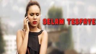 Ethiopian Movie - Latest Selam Tesfaye Amharic Movies 2016