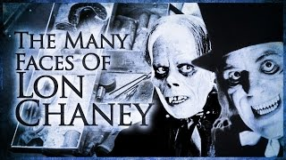 The Many Faces Of Lon Chaney