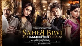 Saheb Biwi Aur Gangster Returns - Official Trailer HD