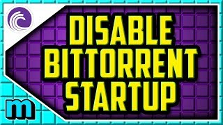 HOW TO DISABLE BITTORRENT ON STARTUP WINDOWS 10 2019 (EASY) - Bittorrent Disable On Startup