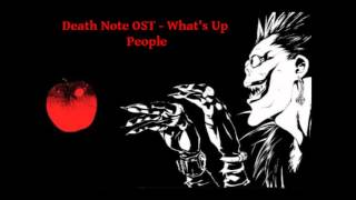 Death Note OST - What's Up People