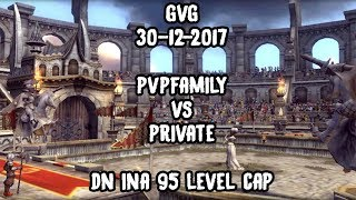 DN INA (95 lvl cap) PVP Wipeout (Kill or Fall) GVG: PvPFamiLy Vs PRIVATE (30/12/2017)