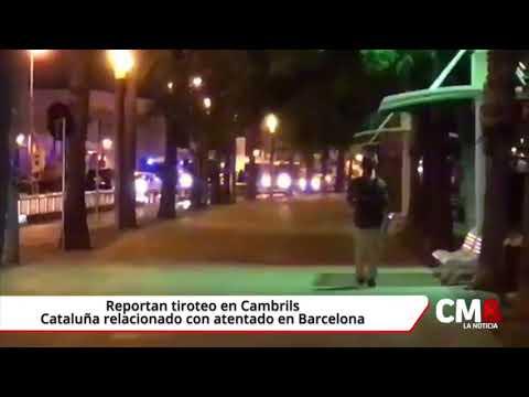 Reportan tiroteo en Cambrils, Cataluña relacionado con atentado en Barcelona