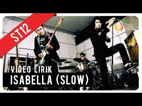 St12 Isabella Slow Video Lirik