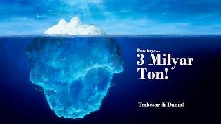 Inilah Gunung Es Mengapung Paling Bersar di Dunia !!!