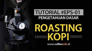 Roasting Kopi, Faktor penting dalam menentukan rasa & Karakter kopi #BASIC-01