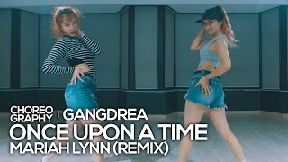 MariahLynn - Once Upon A Time (remix) : Gangdrea Choreography [댄스]
