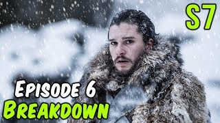 Season 7 Episode 6 Breakdown! (Game of Thrones)