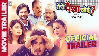 Mero Paisa Khoi Trailer   New Nepali Movie 2017 Ft. Saugat Malla/Barsha Raut/Buddhi Tamang/Chhulthim