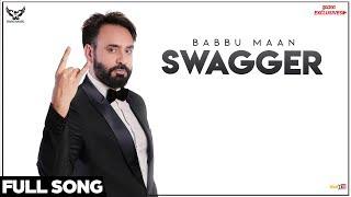 Babbu Maan - Swagger (Full Song) | Ik C Pagal | Latest Punjabi Songs 2018