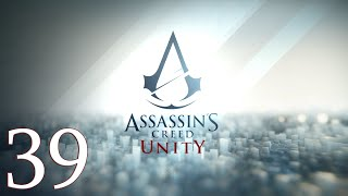 Let's Play: Assassin's Creed Unity - Part 39: A Thorough Investigation