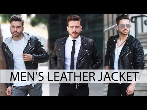 HOW TO STYLE A LEATHER JACKET | Men's Fashion | Outfit Inspiration 2017