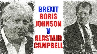 ⚔️ Brexit - the Boris Johnson Vision versus the Alastair Campbell Gloom ⚔️
