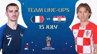 LINEUPS – FRANCE v CROATIA -  2018 FIFA World Cup™ FINAL