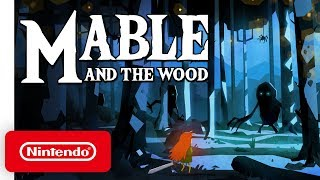 Mable and the Wood - Launch Trailer - Nintendo Switch