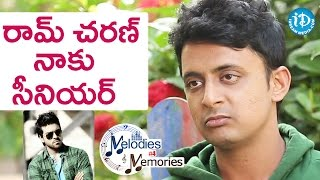 Ram Charan Is My Senior - Dinker || Melodies And Memories #4