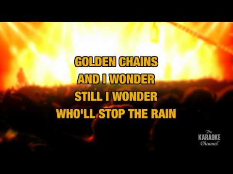 "Who'll Stop The Rain in the Style of ""Creedence Clearwater Revival"" with lyrics (with lead vocal)"